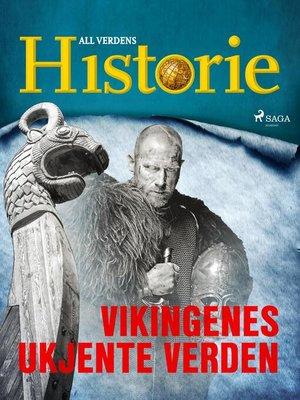 cover image of Vikingenes ukjente verden