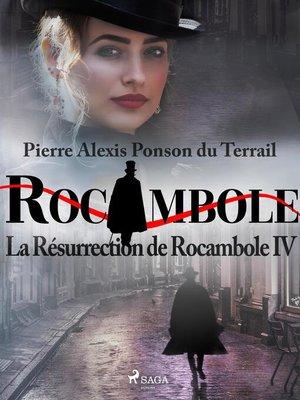 cover image of La Résurrection de Rocambole IV