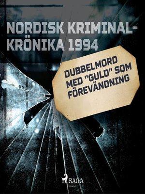 """cover image of Dubbelmord med """"guld"""" som förevändning"""