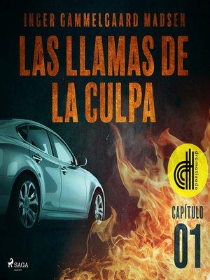cover image of Las llamas de la culpa--Capítulo 1--Dramatizado