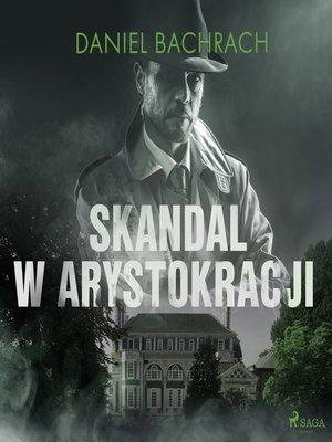 cover image of Skandal w arystokracji