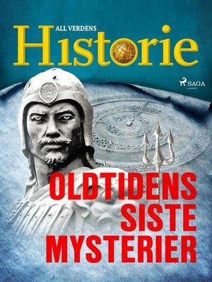 cover image of Oldtidens siste mysterier