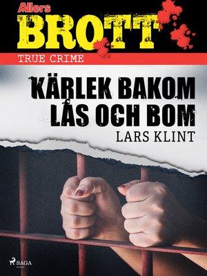 cover image of Kärlek bakom lås och bom