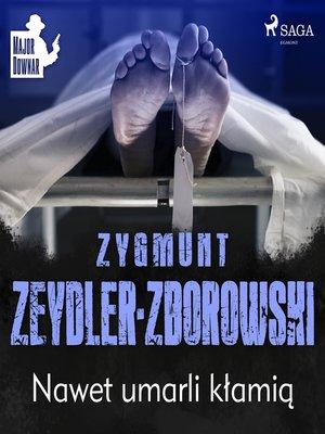 cover image of Nawet umarli kłamią