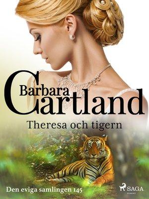 cover image of Theresa och tigern