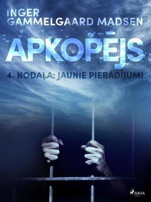 """cover image of Apkopējs, 4. nodaļa """"Jaunie pierādījumi"""""""