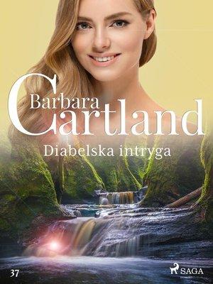 cover image of Diabelska intryga--Ponadczasowe historie miłosne Barbary Cartland