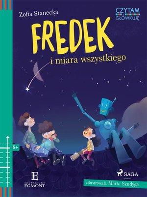 cover image of Fredek i miara wszystkiego