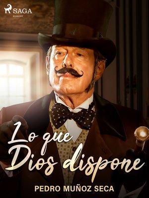 cover image of Lo que Dios dispone