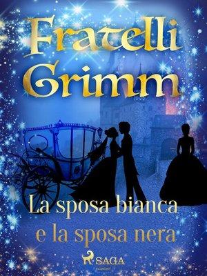 cover image of La sposa bianca e la sposa nera
