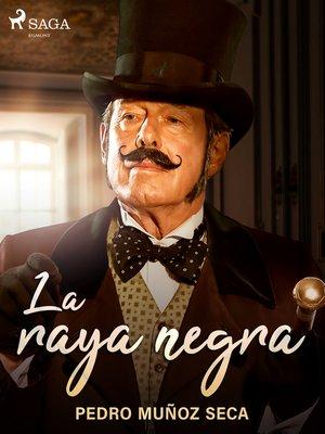 cover image of La raya negra