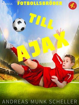 cover image of Fotbollsbröder 4--Till Ajax
