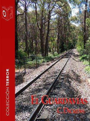 cover image of El Guardavías--Dramatizado