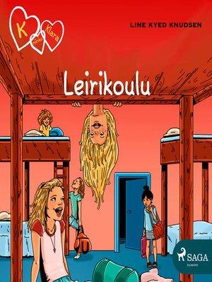 cover image of K niinku Klara 9--Leirikoulu
