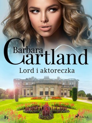 cover image of Lord i aktoreczka--Ponadczasowe historie miłosne Barbary Cartland