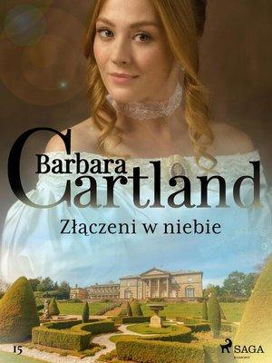 cover image of Złączeni w niebie--Ponadczasowe historie miłosne Barbary Cartland