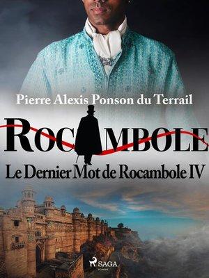 cover image of Le Dernier Mot de Rocambole IV