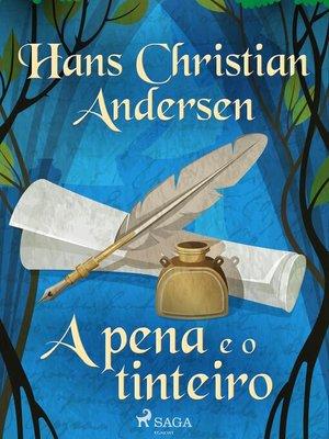 cover image of A pena e o tinteiro
