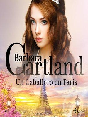 cover image of Un Caballero en Paris (La Colección Eterna de Barbara Cartland 9)