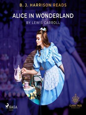 cover image of B. J. Harrison Reads Alice in Wonderland