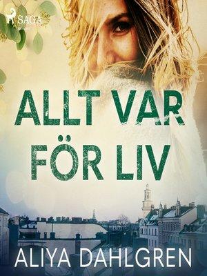 cover image of Allt var för Liv