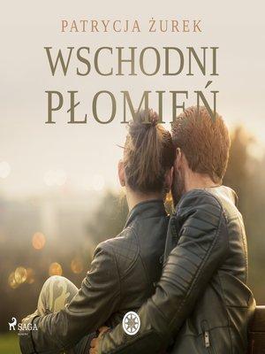 cover image of Wschodni płomień