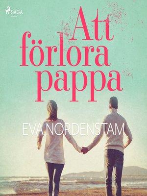 cover image of Att förlora pappa