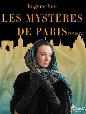 cover image of Les Mystères de Paris—Tome VI