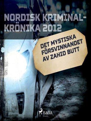 cover image of Det mystiska försvinnandet av Zahid Butt