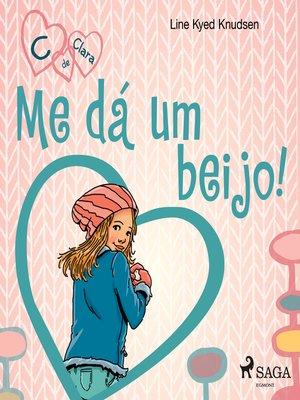 cover image of C de Clara 3--Me dá um beijo!
