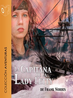 cover image of La capitana de la Lady Letty--Dramatizado