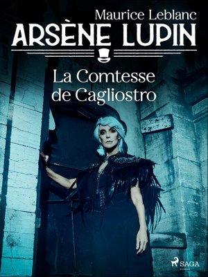 cover image of Arsène Lupin — La Comtesse de Cagliostro
