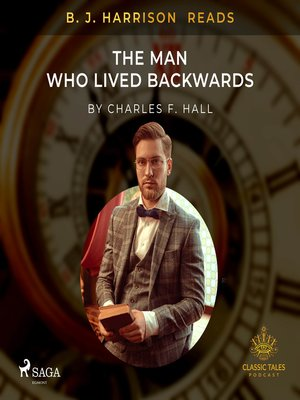 cover image of B. J. Harrison Reads the Man Who Lived Backwards