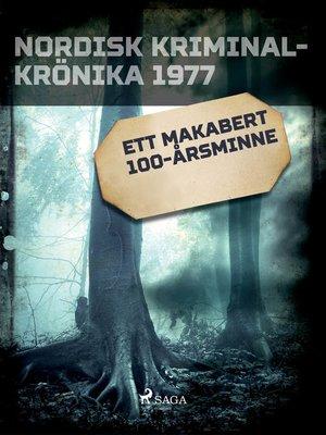 cover image of Ett makabert 100-årsminne