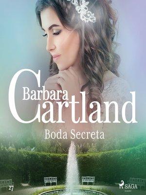 cover image of Boda Secreta (La Colección Eterna de Barbara Cartland 27)