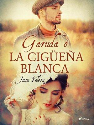 cover image of Garuda o la cigüeña blanca