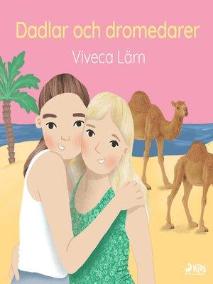 cover image of Dadlar och dromedarer