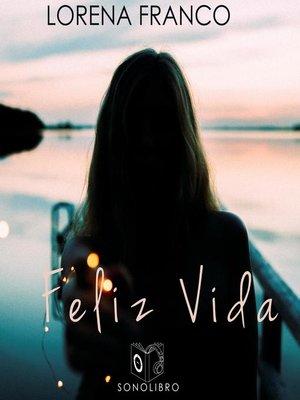cover image of Feliz Vida