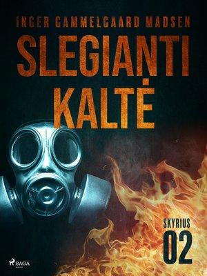 cover image of Slegianti kaltė. 2skyrius