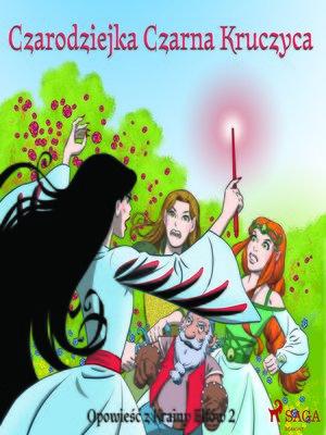 cover image of Opowieść z Krainy Elfów 2--Czarodziejka Czarna Kruczyca