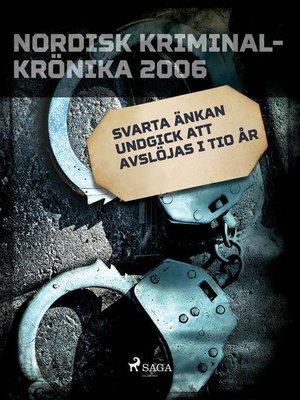 """cover image of """"Svarta änkan"""" undgick att avslöjas i tio år"""