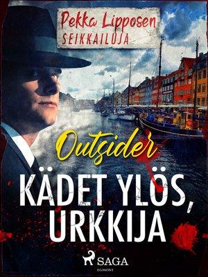 cover image of Kädet ylös, urkkija