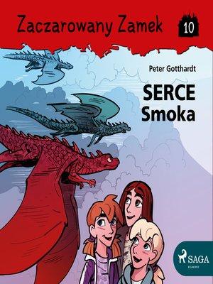 cover image of Zaczarowany Zamek 10--Serce Smoka