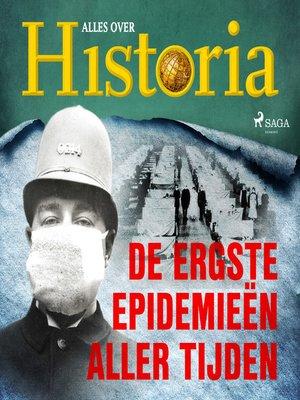 cover image of De ergste epidemieën aller tijden