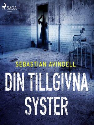 cover image of Din tillgivna syster