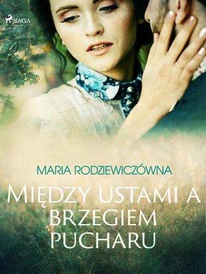 cover image of Między ustami a brzegiem pucharu
