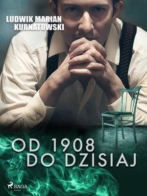 cover image of Od 1908 do dzisiaj