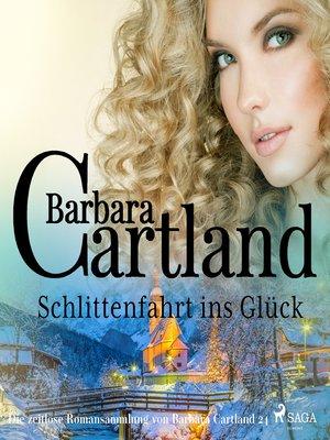 cover image of Schlittenfahrt ins Glück (Die zeitlose Romansammlung von Barbara Cartland 24)