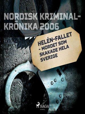 cover image of Helén-fallet--mordet som skakade hela Sverige