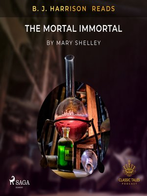 cover image of B. J. Harrison Reads the Mortal Immortal